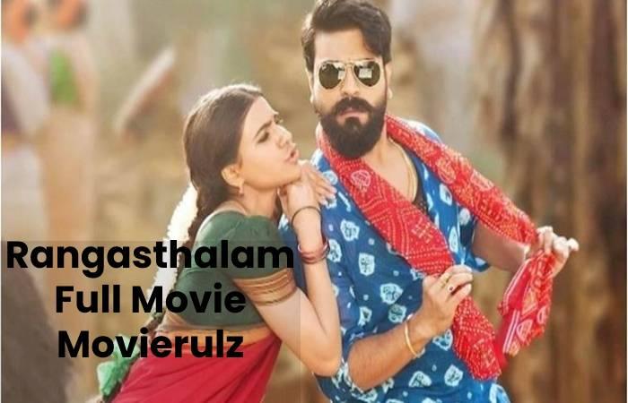 Rangasthalam Full Movie Movierulz